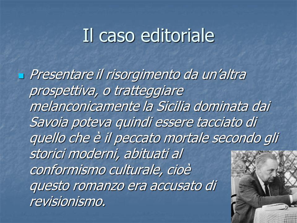 Il caso editoriale Presentare il risorgimento da un'altra prospettiva, o tratteggiare melanconicamente la Sicilia dominata dai Savoia poteva quindi es