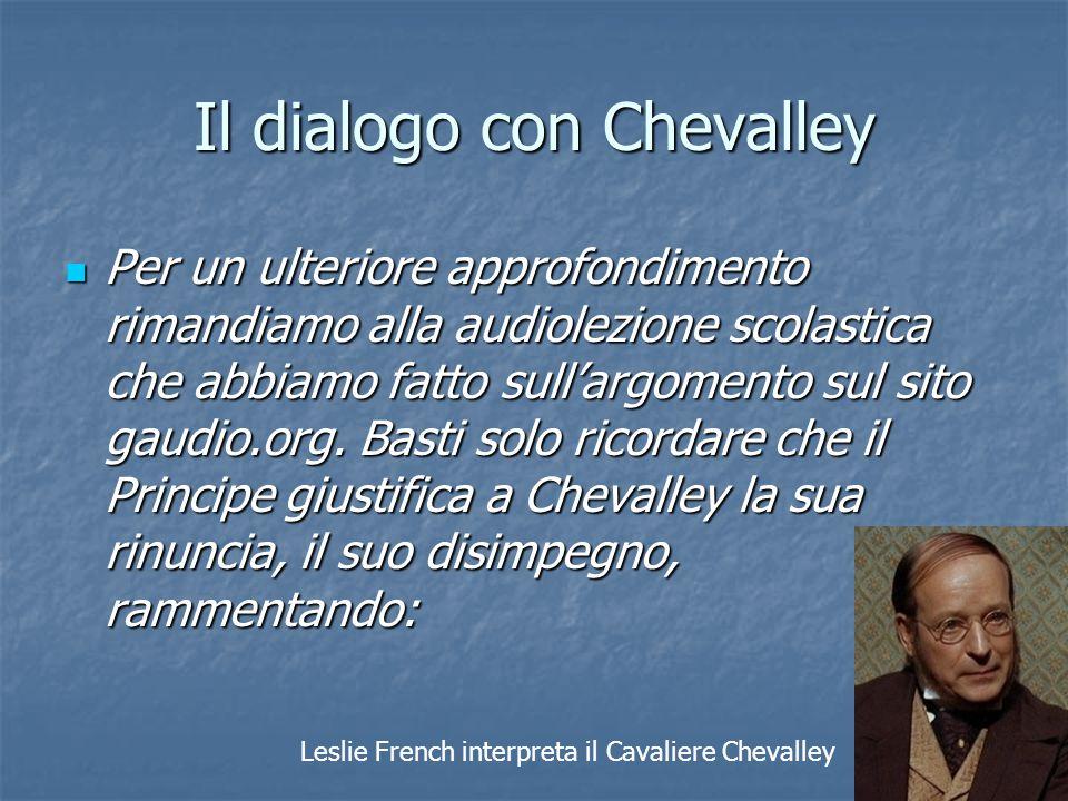 Il dialogo con Chevalley Per un ulteriore approfondimento rimandiamo alla audiolezione scolastica che abbiamo fatto sull'argomento sul sito gaudio.org