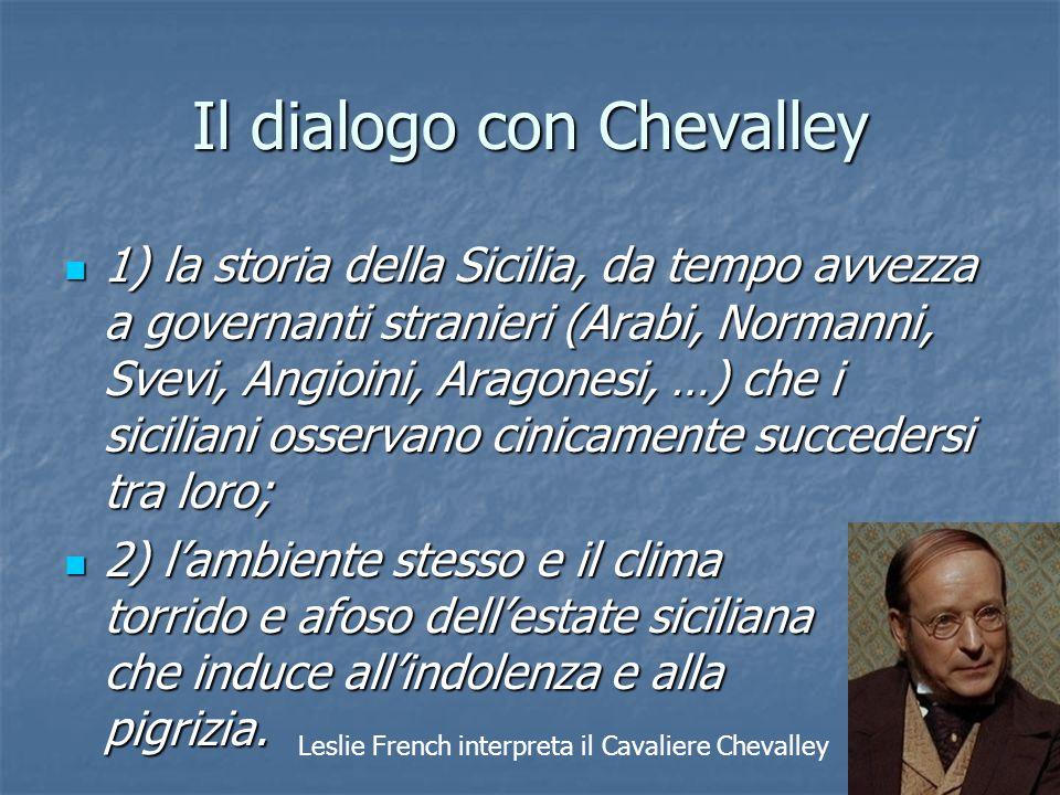 Il dialogo con Chevalley 1) la storia della Sicilia, da tempo avvezza a governanti stranieri (Arabi, Normanni, Svevi, Angioini, Aragonesi, …) che i si