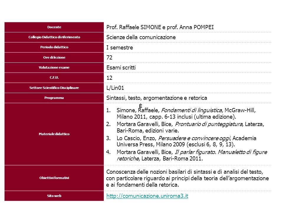 Docente Prof. Raffaele SIMONE e prof. Anna POMPEI Collegio Didattico di riferimento Scienze della comunicazione Periodo didattico I semestre Ore di le