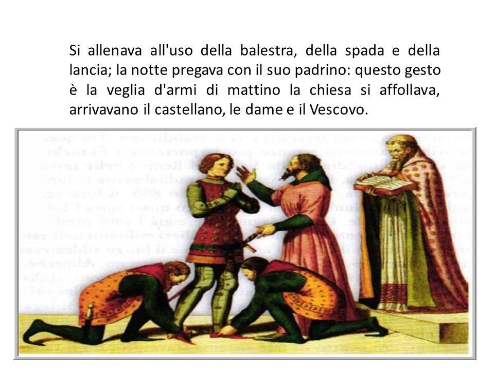 Si allenava all'uso della balestra, della spada e della lancia; la notte pregava con il suo padrino: questo gesto è la veglia d'armi di mattino la chi