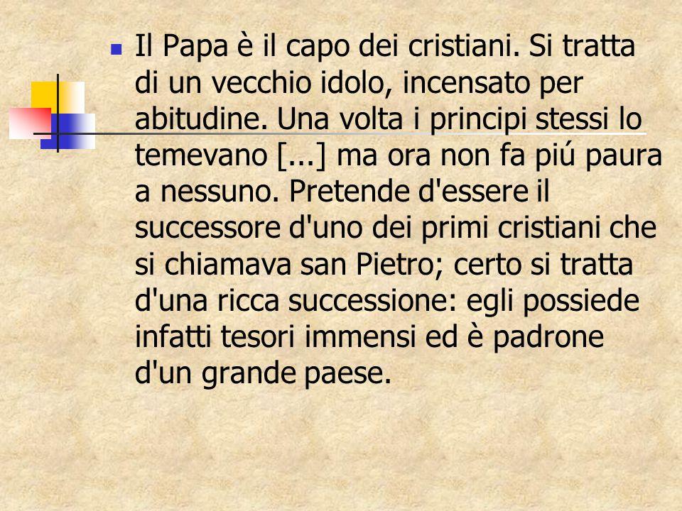 Il Papa è il capo dei cristiani. Si tratta di un vecchio idolo, incensato per abitudine.