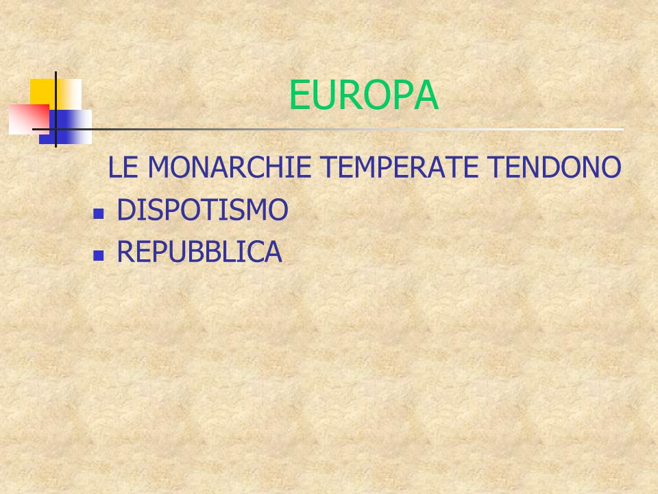 EUROPA LE MONARCHIE TEMPERATE TENDONO DISPOTISMO REPUBBLICA