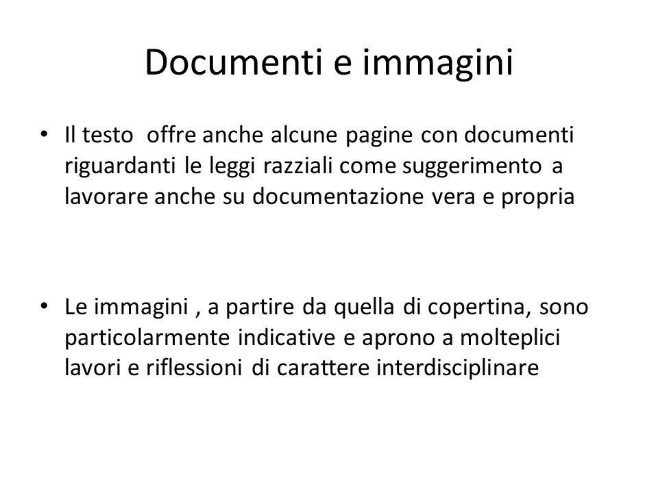 Documenti e immagini Il testo offre anche alcune pagine con documenti riguardanti le leggi razziali come suggerimento a lavorare anche su documentazio