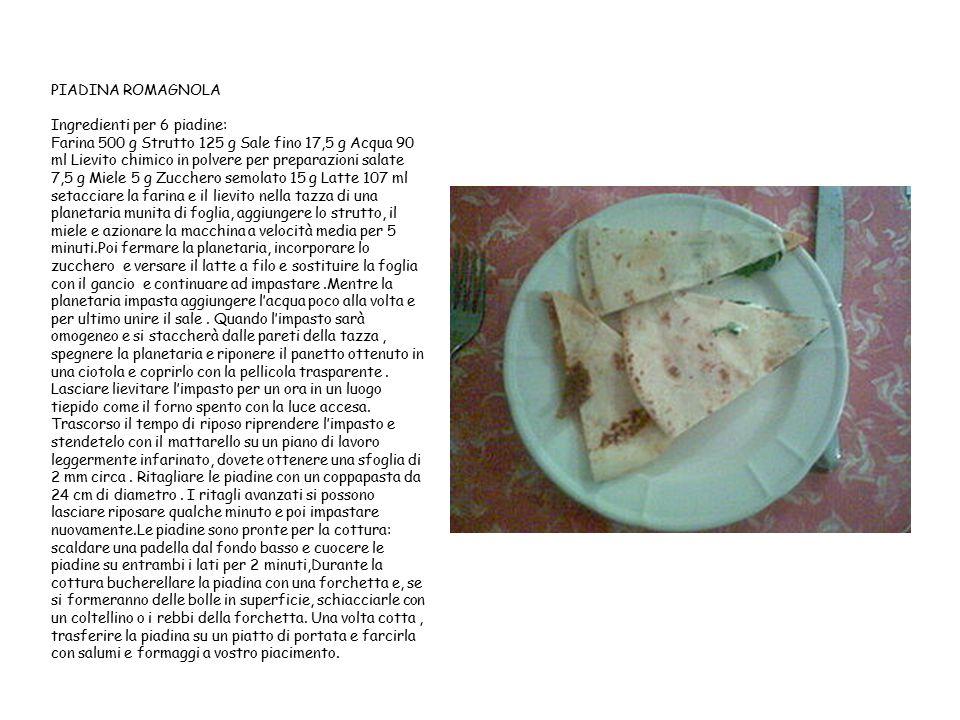LA PIADINA Ho scelto questo piatto perchè fin da piccola andavo in vacanza a Rimini,che si trova appunto in Emilia Romagna e la piadina romagnola è un