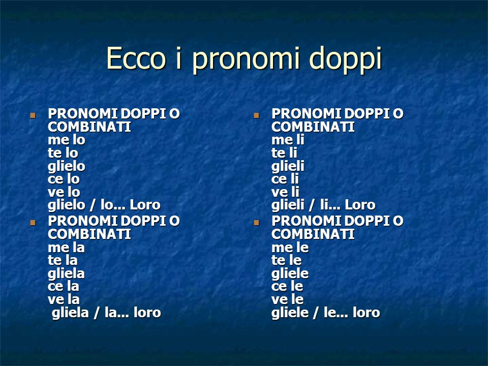 Verbi riflessivi The reflexive pronoun combine with the direct object pronoun lo, la, li, le and ne, and follow the same word order as double object pronouns.