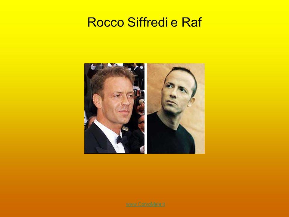 Rocco Siffredi e Raf www.CorvoMela.it