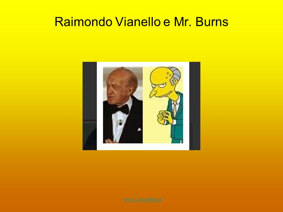 Raimondo Vianello e Mr. Burns www.CorvoMela.it