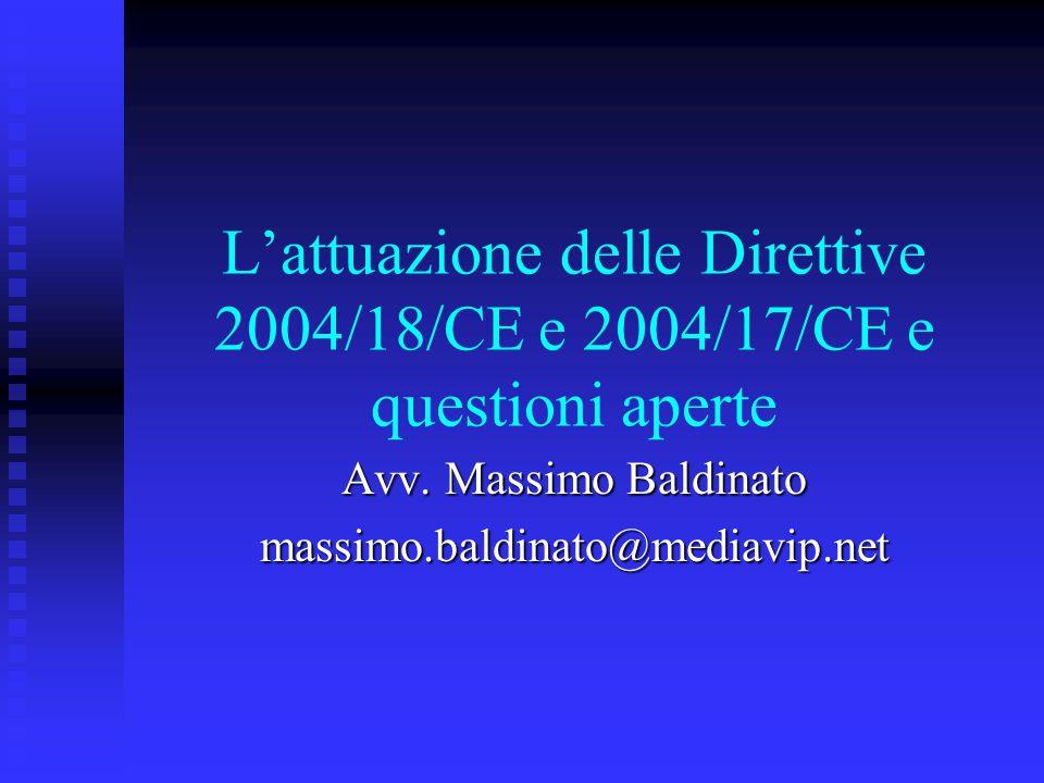 L'attuazione delle Direttive 2004/18/CE e 2004/17/CE e questioni aperte Avv.
