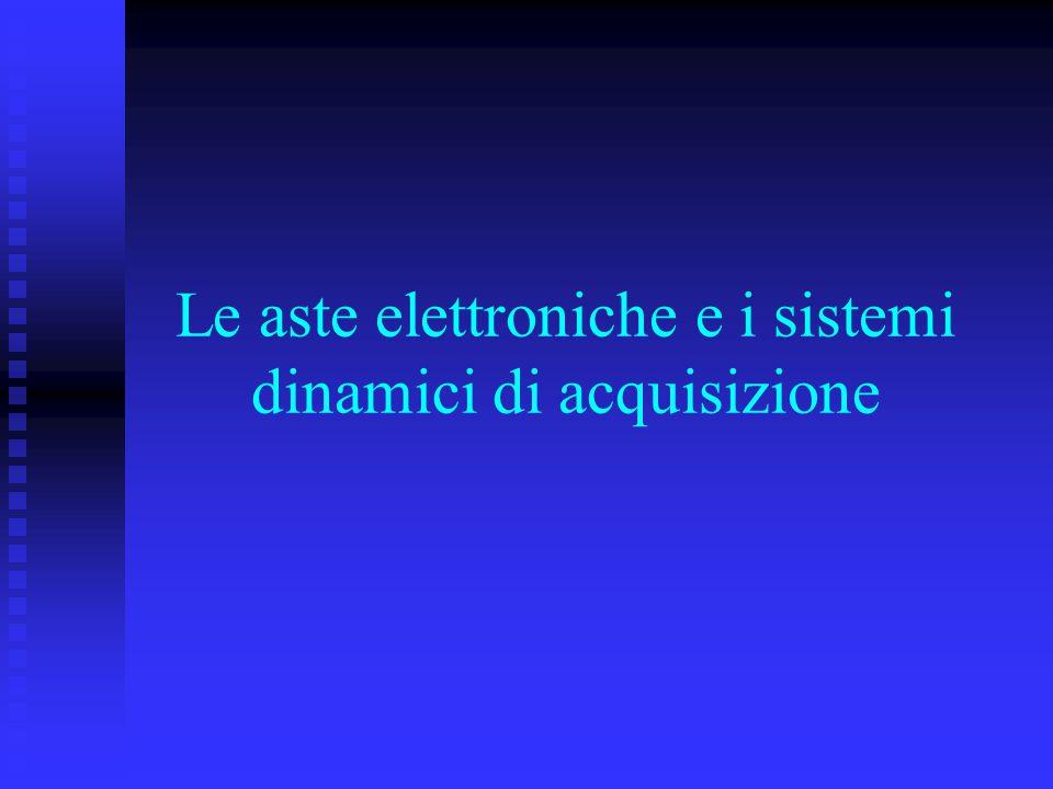 Le aste elettroniche e i sistemi dinamici di acquisizione