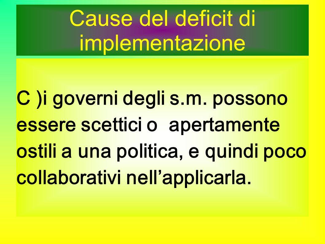 Cause del deficit di implementazione C )i governi degli s.m.