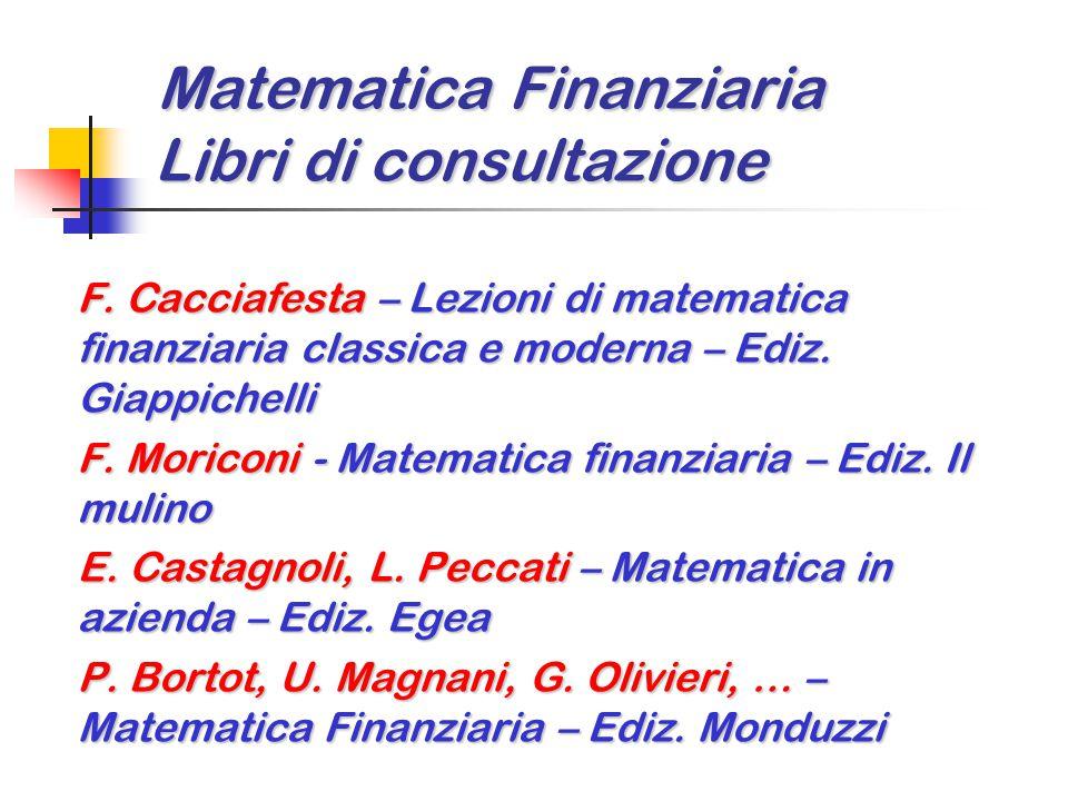 Matematica Finanziaria Libri di consultazione Matematica Finanziaria Libri di consultazione F. Cacciafesta – Lezioni di matematica finanziaria classic