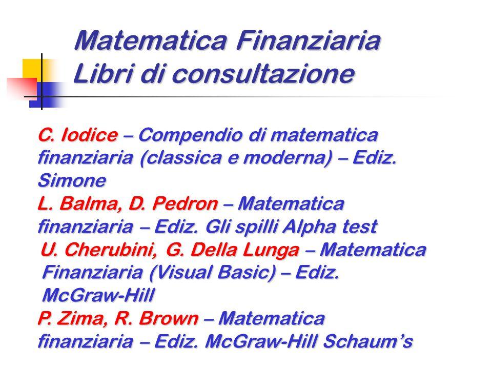 Matematica Finanziaria Libri di consultazione Matematica Finanziaria Libri di consultazione C. Iodice – Compendio di matematica C. Iodice – Compendio