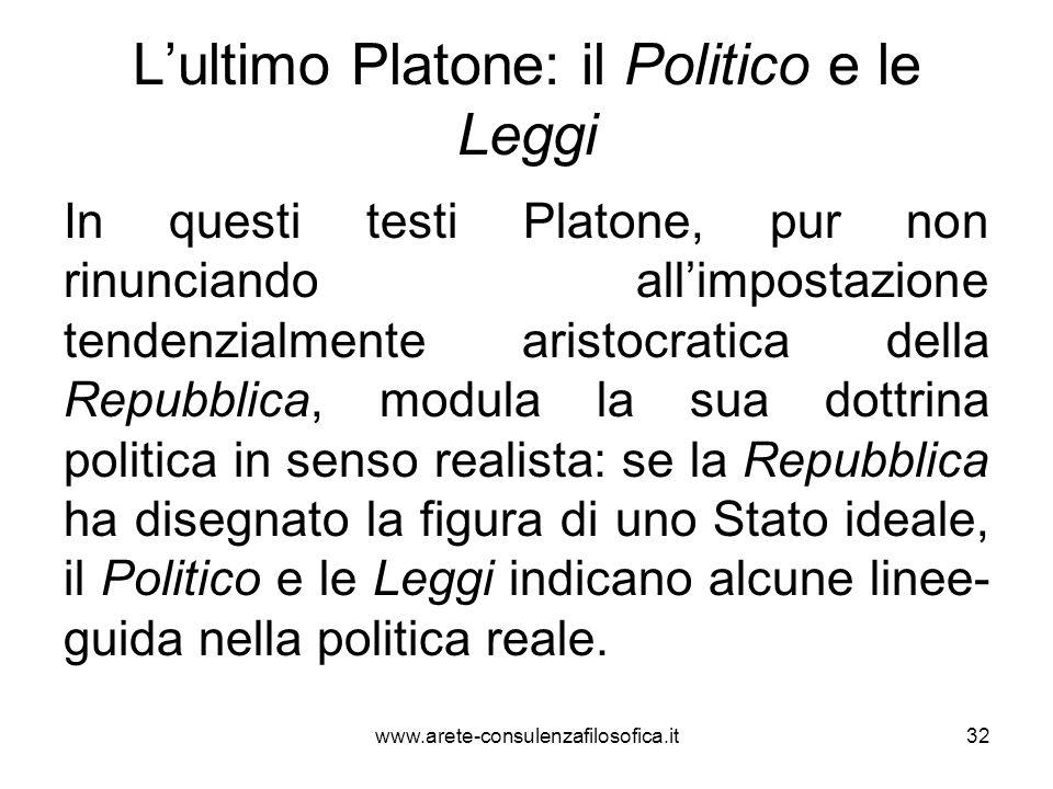 L'ultimo Platone: il Politico e le Leggi In questi testi Platone, pur non rinunciando all'impostazione tendenzialmente aristocratica della Repubblica,