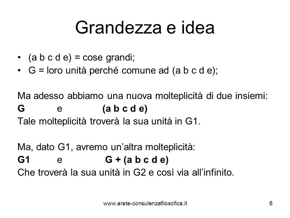 Grandezza e idea (a b c d e) = cose grandi; G = loro unità perché comune ad (a b c d e); Ma adesso abbiamo una nuova molteplicità di due insiemi: G e