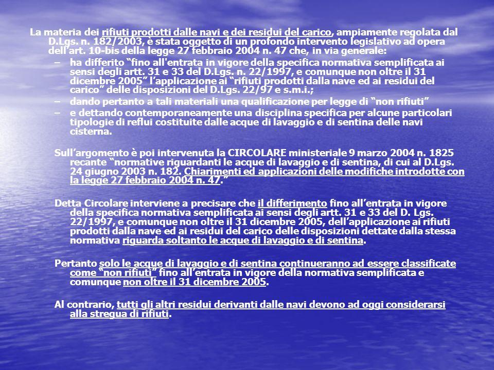 La materia dei rifiuti prodotti dalle navi e dei residui del carico, ampiamente regolata dal D.Lgs.