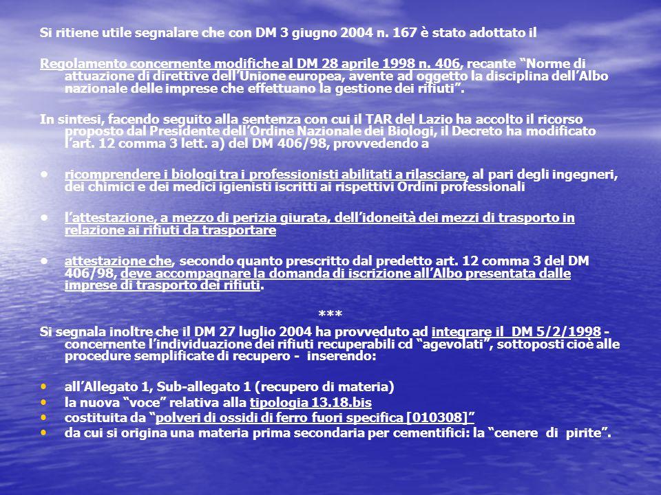 Si ritiene utile segnalare che con DM 3 giugno 2004 n.