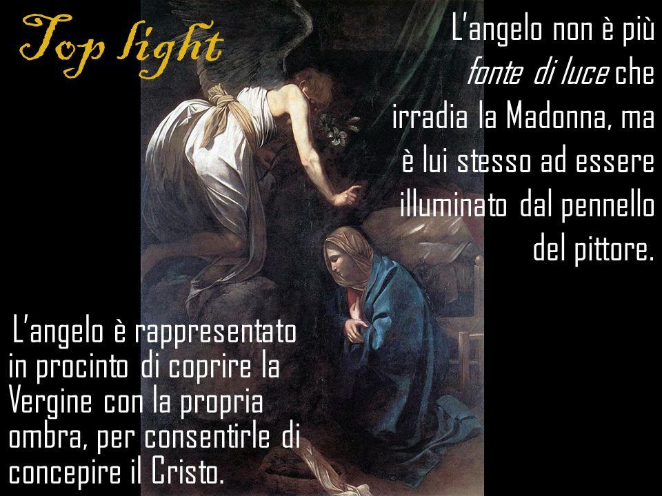 Top light L'angelo è rappresentato in procinto di coprire la Vergine con la propria ombra, per consentirle di concepire il Cristo.