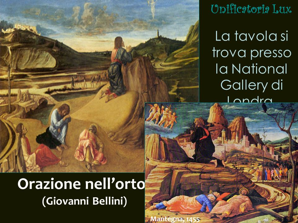 Unificatoria Lux Orazione nell'orto (Giovanni Bellini) La tavola si trova presso la National Gallery di Londra.