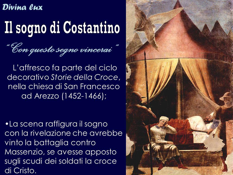 """Divina lux """"""""Con questo segno vincerai"""" L'affresco fa parte del ciclo decorativo Storie della Croce, nella chiesa di San Francesco ad Arezzo (1452-146"""