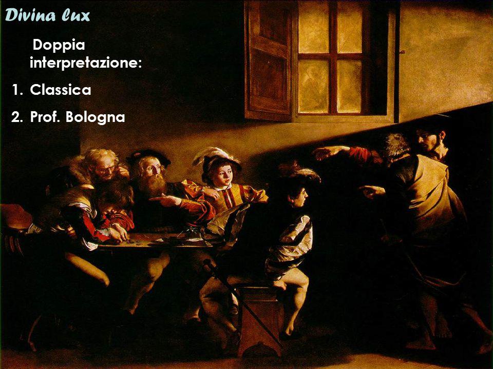 Divina lux Critica tradizionale La luce nel dipinto rappresenta la Grazia Divina che inonda e colpisce i personaggi inaspettatamente.