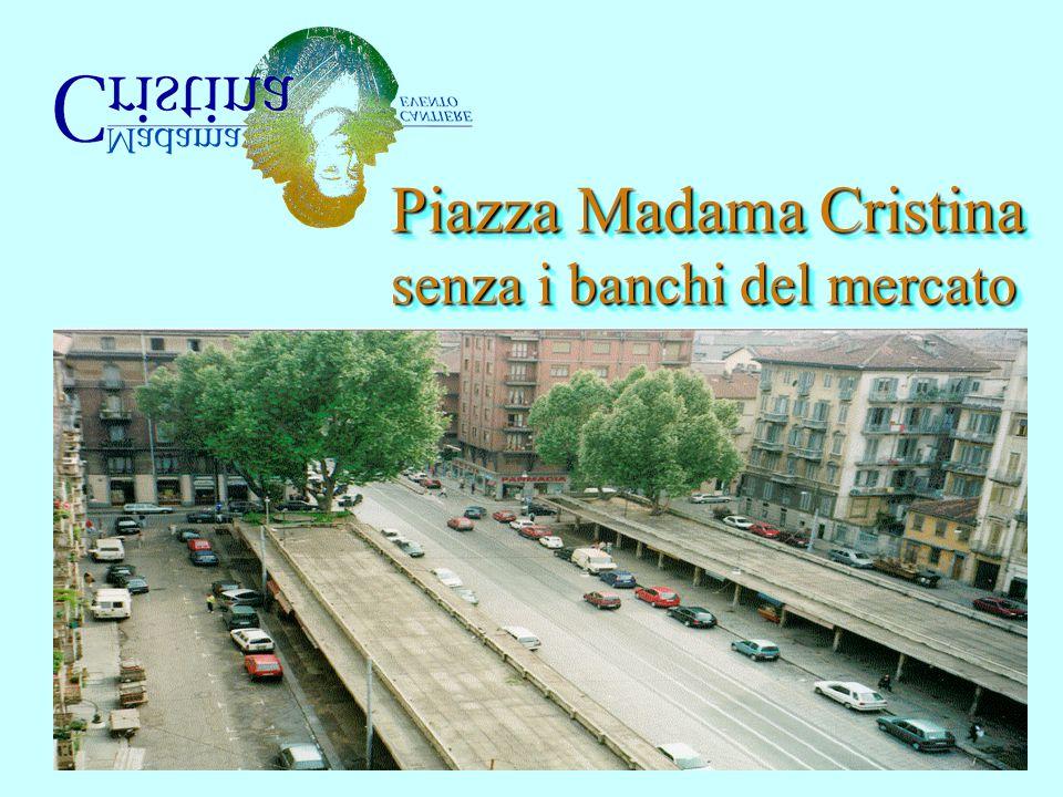 Piazza Madama Cristina senza i banchi del mercato Piazza Madama Cristina senza i banchi del mercato