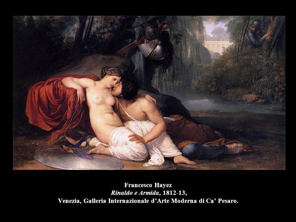 Francesco Hayez Rinaldo e Armida, 1812-13, Venezia, Galleria Internazionale d'Arte Moderna di Ca' Pesaro.