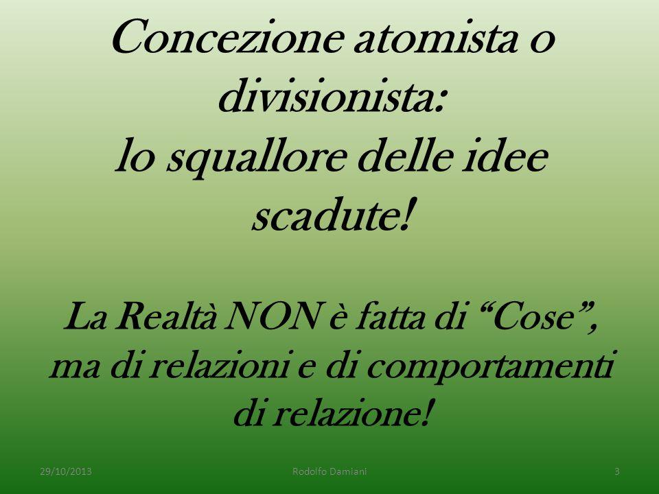 Concezione atomista o divisionista: lo squallore delle idee scadute.