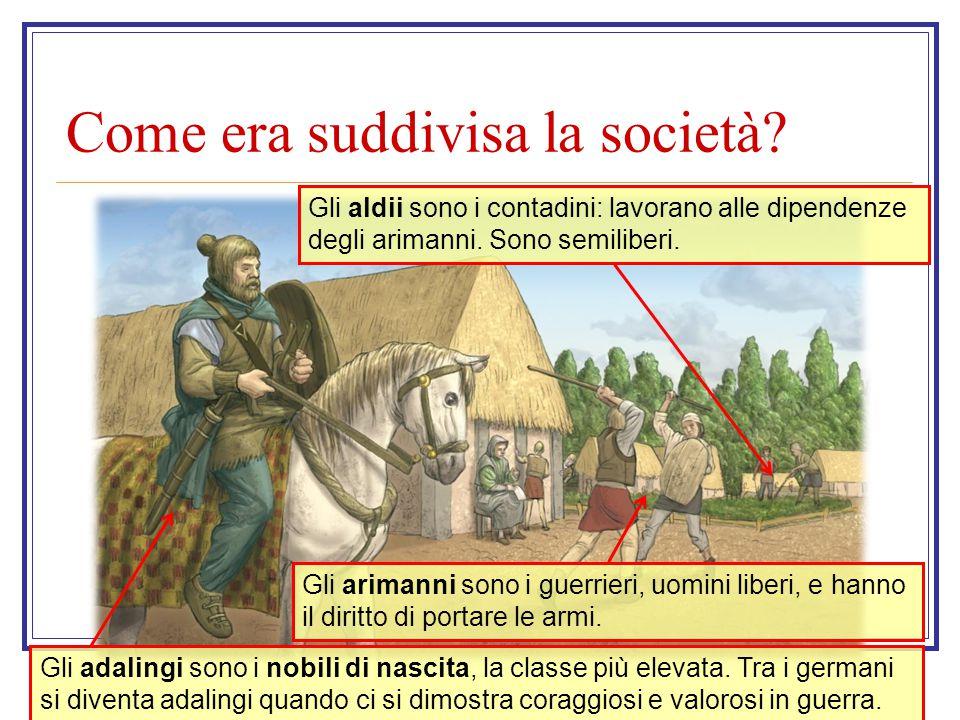 Come era suddivisa la società? Gli adalingi sono i nobili di nascita, la classe più elevata. Tra i germani si diventa adalingi quando ci si dimostra c