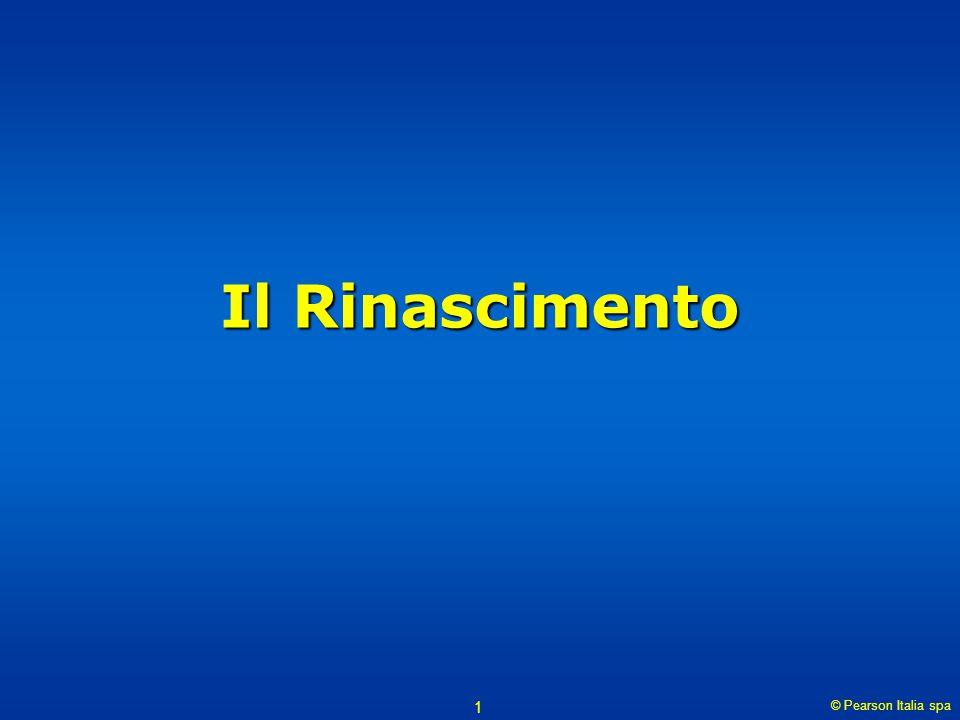 © Pearson Italia spa 1 Il Rinascimento