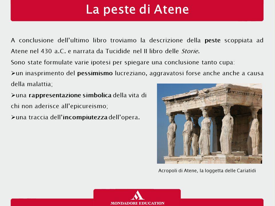 La peste di Atene A conclusione dell'ultimo libro troviamo la descrizione della peste scoppiata ad Atene nel 430 a.C. e narrata da Tucidide nel II lib