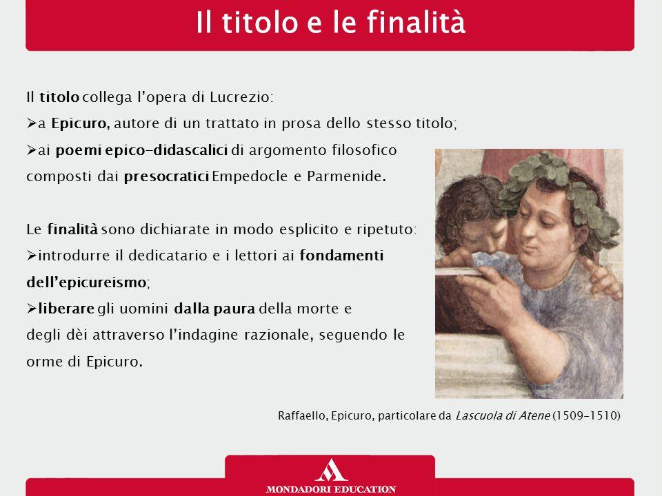 Il titolo e le finalità Il titolo collega l'opera di Lucrezio:  a Epicuro, autore di un trattato in prosa dello stesso titolo;  ai poemi epico-didas