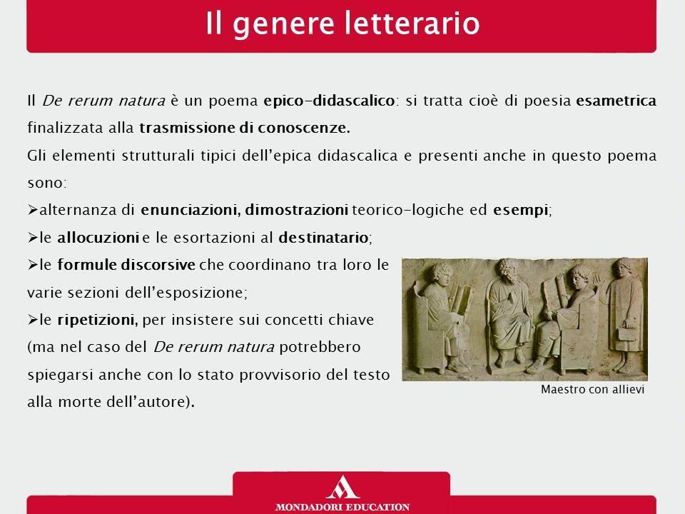 Il genere letterario Il De rerum natura è un poema epico-didascalico: si tratta cioè di poesia esametrica finalizzata alla trasmissione di conoscenze.