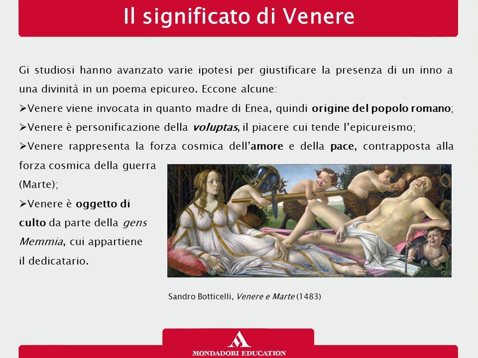Il significato di Venere Gi studiosi hanno avanzato varie ipotesi per giustificare la presenza di un inno a una divinità in un poema epicureo. Eccone