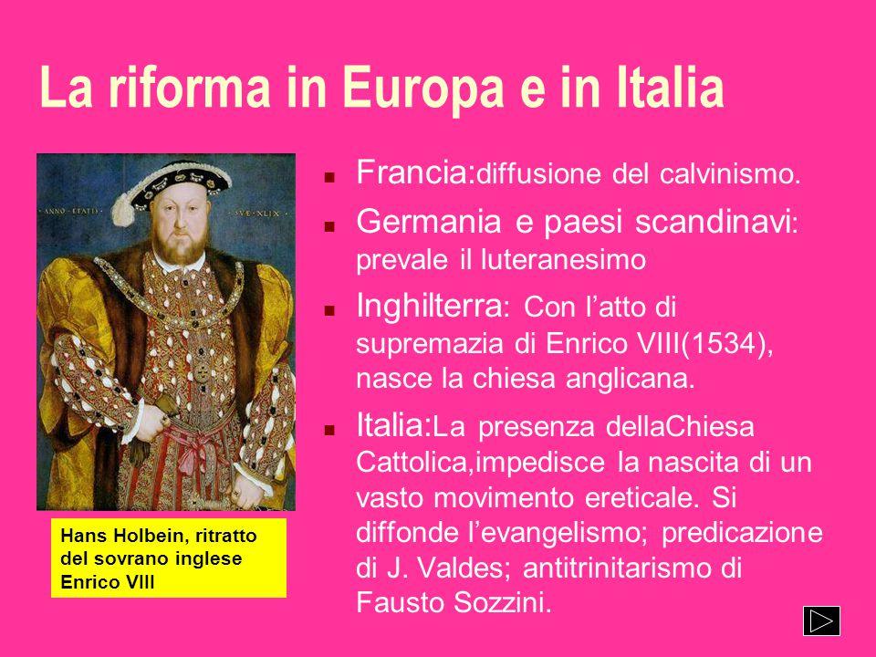 La riforma in Europa e in Italia n Francia: diffusione del calvinismo.