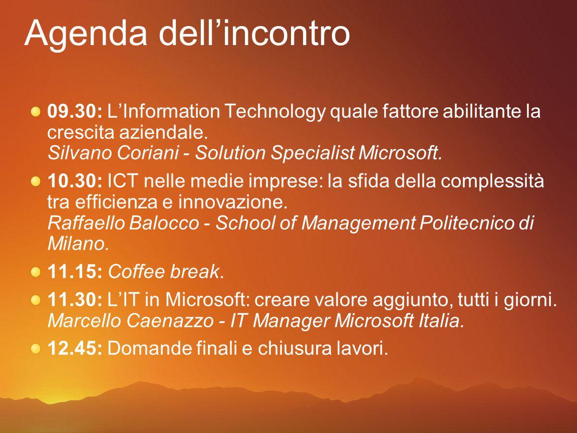 Agenda dell'incontro 09.30: L'Information Technology quale fattore abilitante la crescita aziendale.