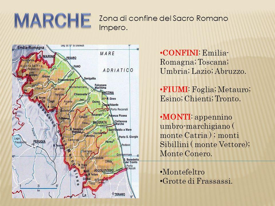 CONFINI: Emilia- Romagna; Toscana; Umbria; Lazio; Abruzzo. FIUMI: Foglia; Metauro; Esino; Chienti; Tronto. MONTI: appennino umbro-marchigiano ( monte