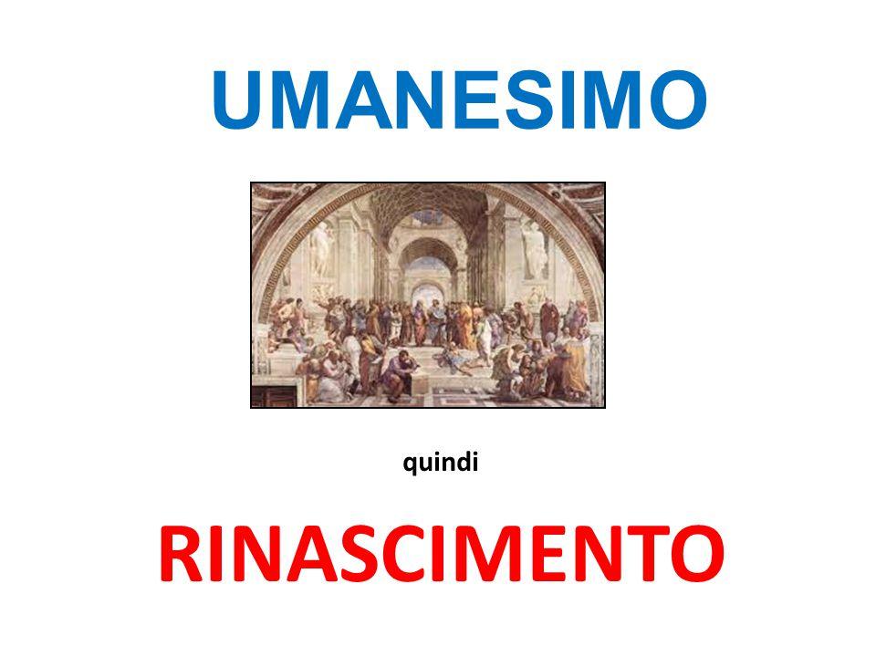 SECONDA META' DEL '300 UMANESIMO (da 'uomo') = riscoperta 324 del VALORE del singolo uomo, delle sue CAPACITÀ, dei PRINCÍPI del grande passato, dell'importanza delle sue AZIONI, della ricchezza della sua STORIA ' RINASCIMENTO (da 'rinascere') = rinascita dell'importanza del PENSARE FILOSOFIA del desiderio di CONOSCERE SCIENZA della voglia di MIGLIORARE ETICA, POLITICA della ricerca del BELLO ARTI Premessa: prefisso 'ri ' = ' di nuovo, un'altra volta ' '400