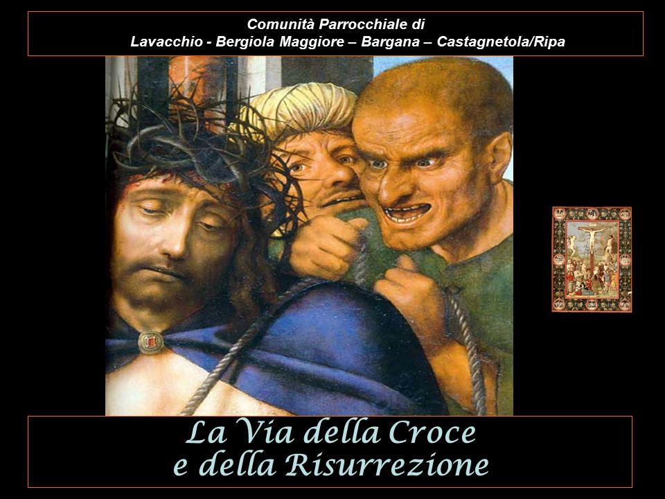 Comunità Parrocchiale di Lavacchio - Bergiola Maggiore – Bargana – Castagnetola/Ripa La Via della Croce e della Risurrezione