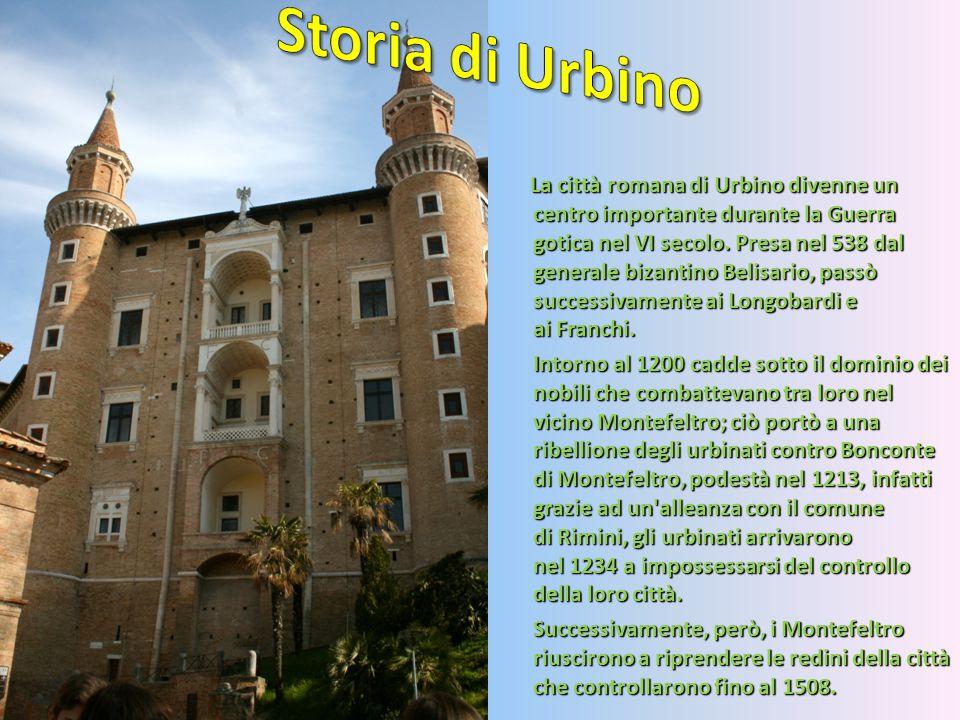 La città romana di Urbino divenne un centro importante durante la Guerra gotica nel VI secolo. Presa nel 538 dal generale bizantino Belisario, passò s