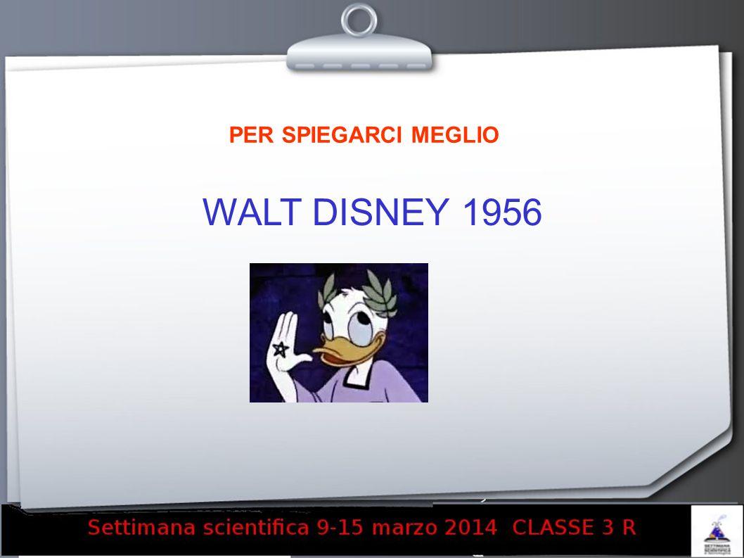 PER SPIEGARCI MEGLIO WALT DISNEY 1956