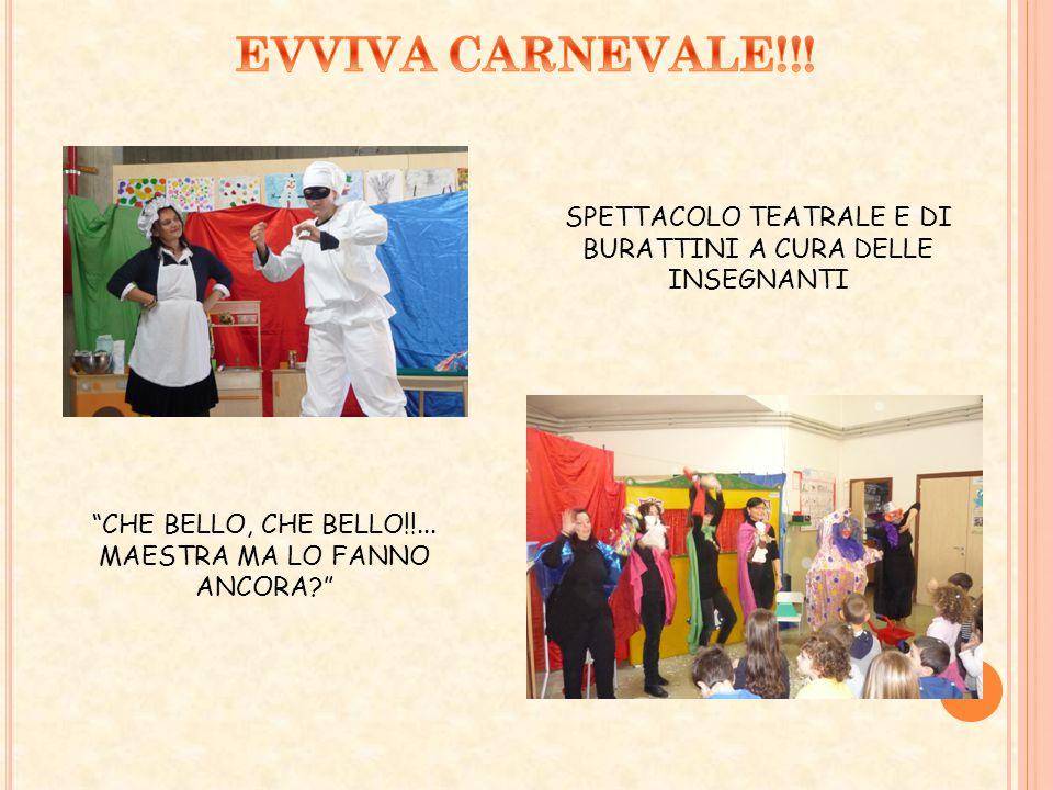 SPETTACOLO TEATRALE E DI BURATTINI A CURA DELLE INSEGNANTI CHE BELLO, CHE BELLO!!...