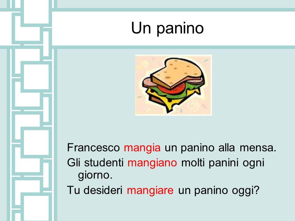 Un panino Francesco mangia un panino alla mensa.Gli studenti mangiano molti panini ogni giorno.