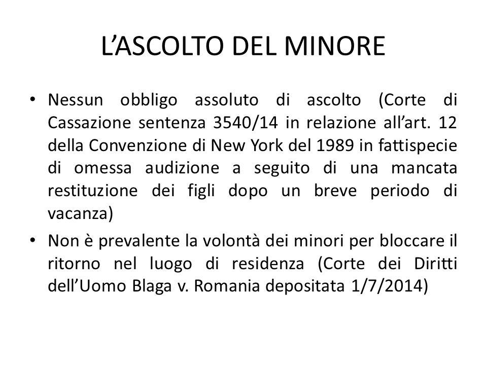 L'ASCOLTO DEL MINORE Nessun obbligo assoluto di ascolto (Corte di Cassazione sentenza 3540/14 in relazione all'art.