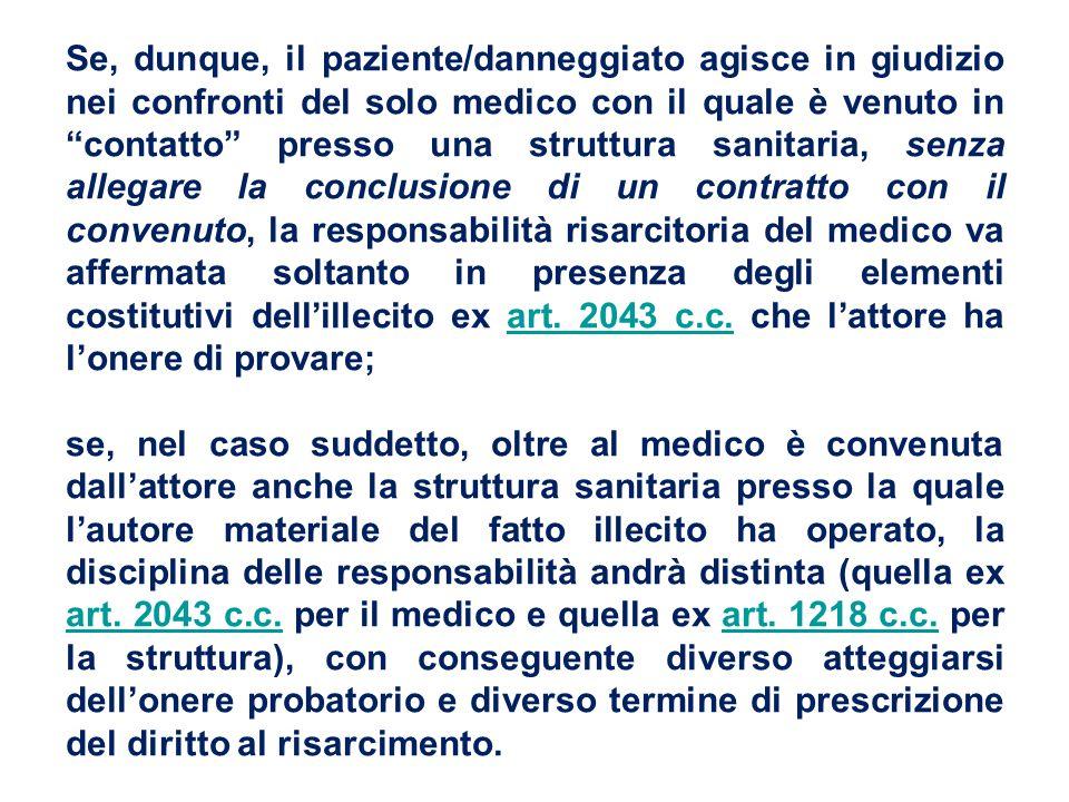 """Se, dunque, il paziente/danneggiato agisce in giudizio nei confronti del solo medico con il quale è venuto in """"contatto"""" presso una struttura sanitari"""