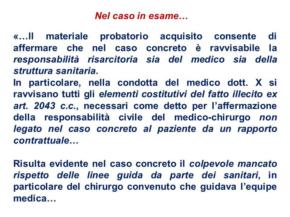 «…ll materiale probatorio acquisito consente di affermare che nel caso concreto è ravvisabile la responsabilità risarcitoria sia del medico sia della