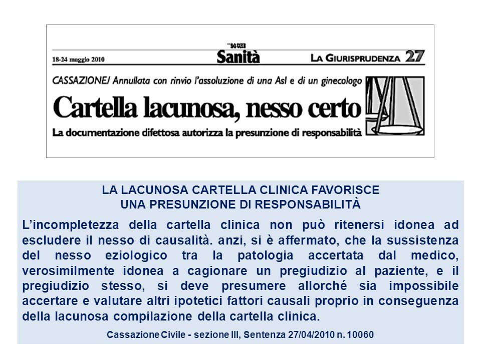 LA LACUNOSA CARTELLA CLINICA FAVORISCE UNA PRESUNZIONE DI RESPONSABILITÀ L'incompletezza della cartella clinica non può ritenersi idonea ad escludere