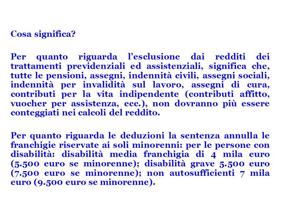 Cosa significa? Per quanto riguarda l'esclusione dai redditi dei trattamenti previdenziali ed assistenziali, significa che, tutte le pensioni, assegni