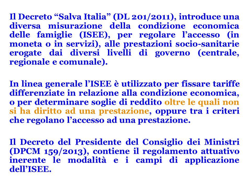 """Il Decreto """"Salva Italia"""" (DL 201/2011), introduce una diversa misurazione della condizione economica delle famiglie (ISEE), per regolare l'accesso (i"""