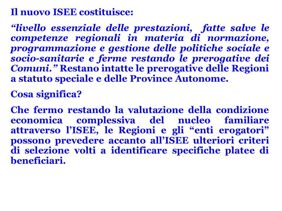 """Il nuovo ISEE costituisce: """"livello essenziale delle prestazioni, fatte salve le competenze regionali in materia di normazione, programmazione e gesti"""